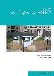 Olfa Lamloum (dir.), Médias et islamisme (Ifpo, 2010)