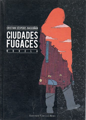 Cristian Céspedes Bascuñán, Ciudades fugaces
