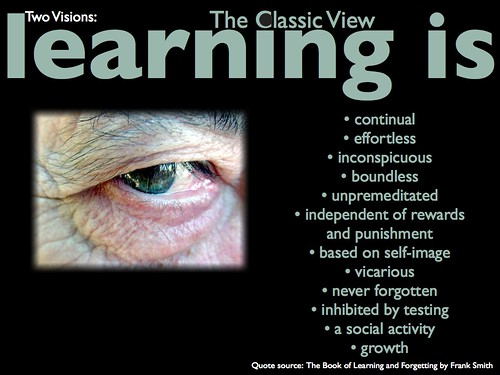 Learning is (the classic view)
