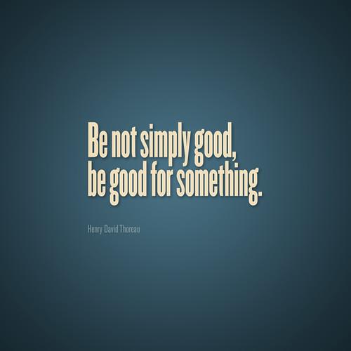 Be Good - Virtue
