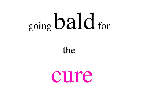going bald for the cure!