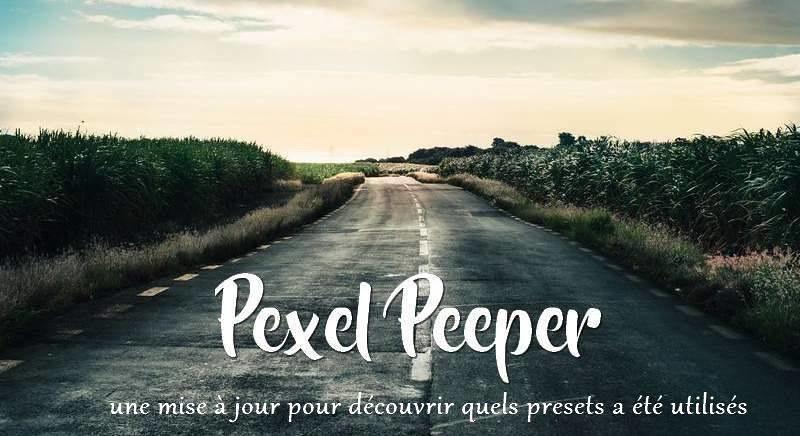 Pixel Peeper : Une mise à jour permet maintenant de savoir quel preset a été utilisé
