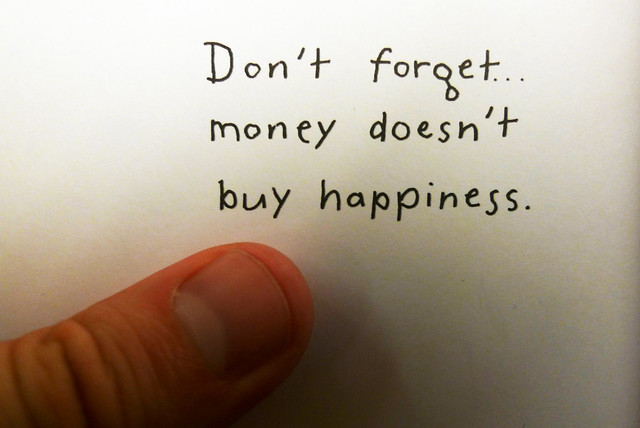 quote of the day money can t buy happiness inspiration and money doesn ...