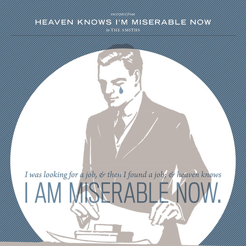 Heaven Knows I Am Miserable Now