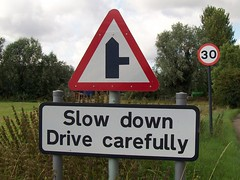Slow down. Drive carefully