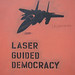 Laser Guided Democracy by Scott Beale