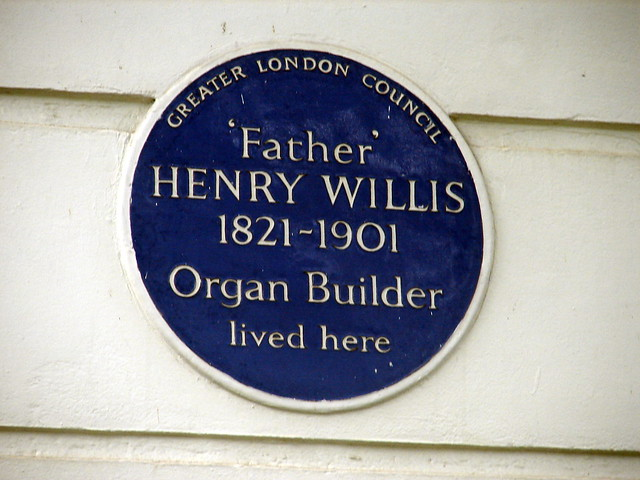 Henry Willis blue plaque - 'Father' Henry Willis 1821-1901 organ builder lived here