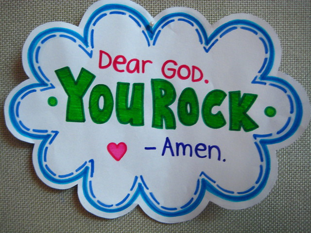 Dear God, You Rock - Amen. from Flickr via Wylio