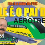 ELA é a MÃE do PAC. ELE é o PAI do Aerotrem!