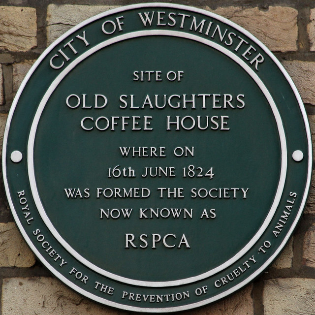 Old Slaughters Coffee House and Royal Society for the Protection of Animals green plaque - Site of Old Slaughters Coffee House where on 16th June 1824 was formed the society now known as RSPCA