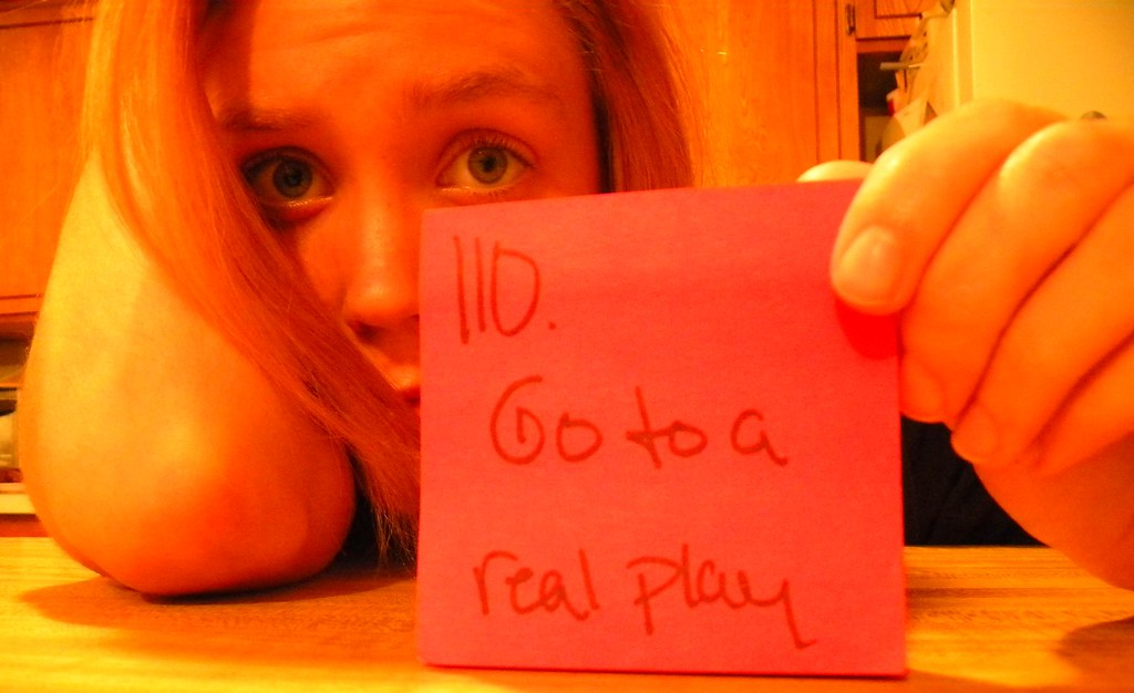110. Go to a real play