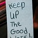 Keep Up the Good Work! Inspirational Quotes Qiqi Emma January 18, 20101 | Flickr - Photo Sharing!