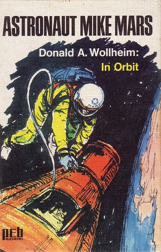 Donald A. Wollheim / Astronaut Mike Mars in Orbit