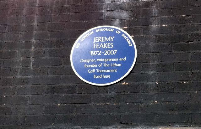 Jeremy Feakes blue plaque - Jeremy Feakes 1972-2007 Designer, entrepreneur and founder of The Urban Golf Tournament lived here