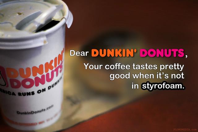Dunkin Donuts' styrofoam cups