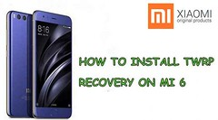 Tutorial: Installare TWRP Custom Recovery Xiaomi Mi6