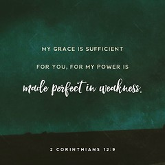 My grace is sufficient for you, for power is perfected in weakness. #saysJesus #grace #power #weakness #perfection http://ow.ly/vvLa30bGXgh