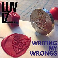 LUV iz... writing my wrongs