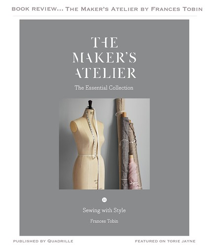 THE MAKER'S ATELIER: The Essential Collection by Frances Tobin (Quadrille, £30.00) Photography: Amelia Shepherd & Katya De Grunwald Styling: Frances Tobin