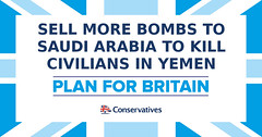 Conservatives 2017 General Election Manifesto Pledges SELL MORE BOMBS TO SAUDI ARABIA