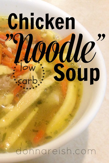"""Chicken """"Noodle"""" Soup (With Low CarbGrain-Free """"Crepe Noodle"""" Option!)"""