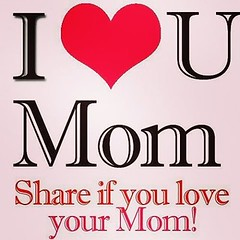 For mom and all the mom's out there,!!!