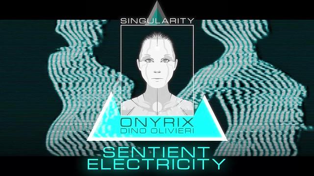 Singularity - Sentient Electricity - YOUTUBE VIDEO intro by ONYRIX / Dino Olivieri
