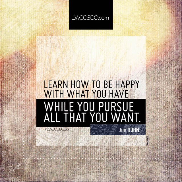 Learn how to be happy with what you have by WOCADO.com