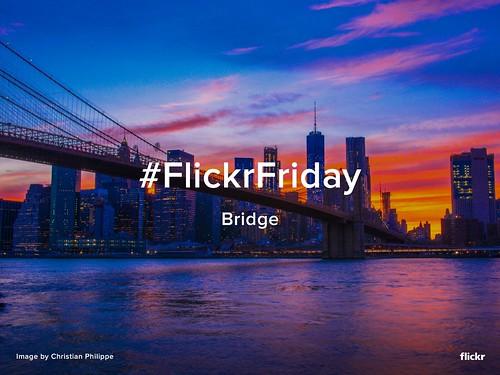 Flickr Friday - Bridges