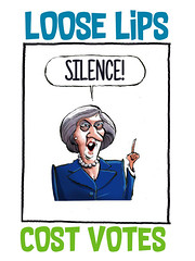 Loose Lips Cost Votes - Theresa May hiding from press