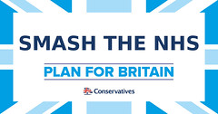 Conservatives 2017 General Election Manifesto Pledges SMASH THE NHS