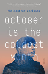 Christoffer Carlsson, October is the Coldest Month