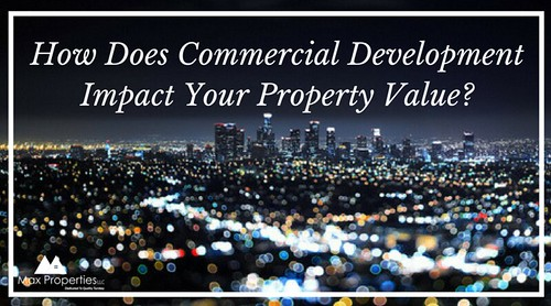 How Does Commercial Development Impact Your Property Value?