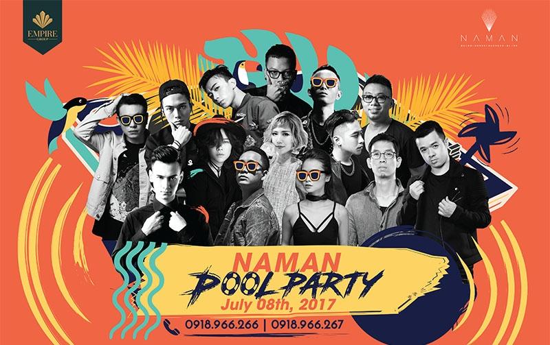 Quẩy tưng bừng cùng những nghệ sĩ hot nhất Việt Nam tại Naman Pool Party