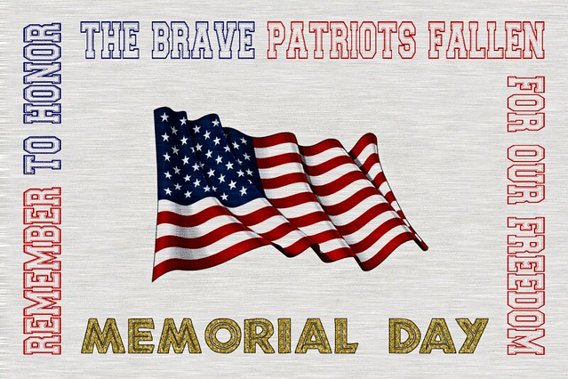 Remember to Honor Those Who've Fallen! MEMORIAL DAY 2017