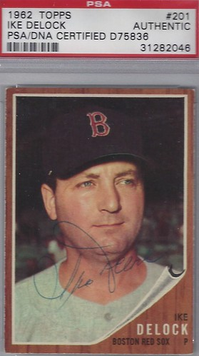 1962 Topps - Ike Delock #201 (Pitcher) (PSA Certified) - Autographed Baseball Card (Boston Red Sox)
