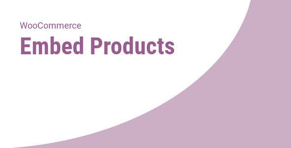 WooCommerce Embed Products WordPress Plugin free download