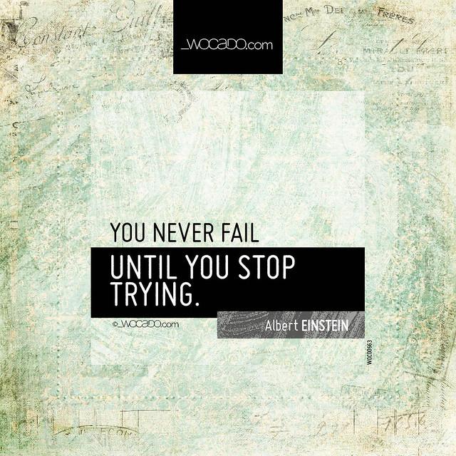 You never fail by WOCADO.com