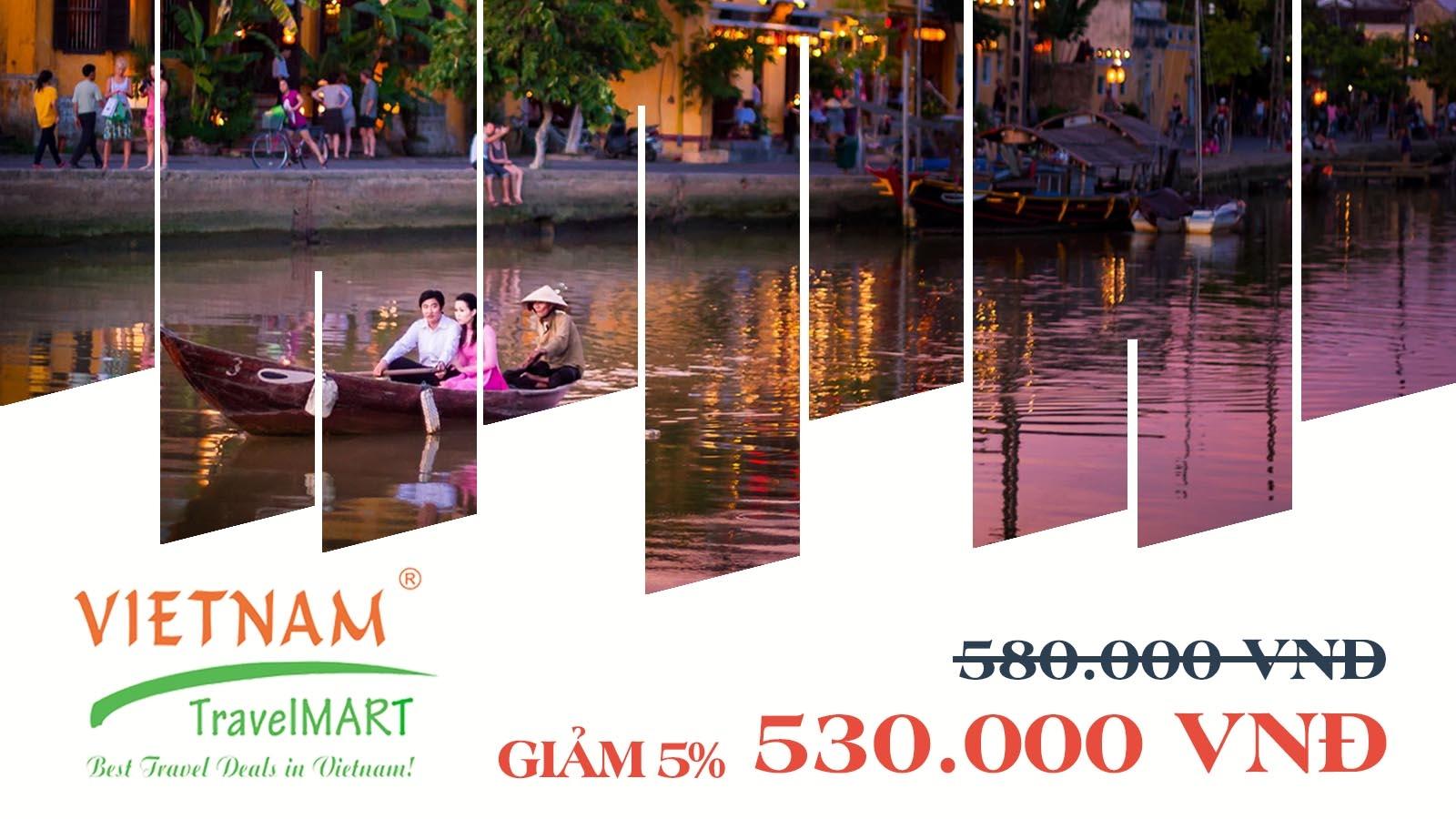 VIETNAM TRAVELMART JSC | GIẢM 5% TOURHỘI AN - KIM BỒNG - THANH HÀ