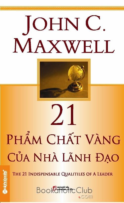 21 Phẩm Chất Vàng của Nhà Lãnh Đạo - John C. Maxwell