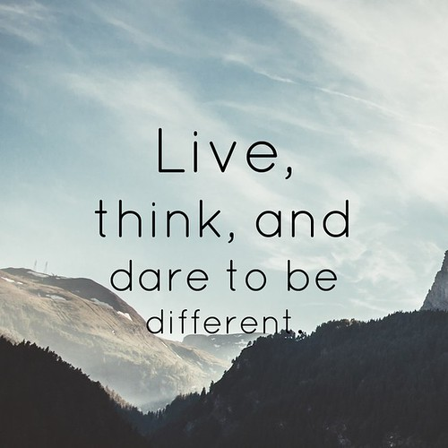 Live think dare different