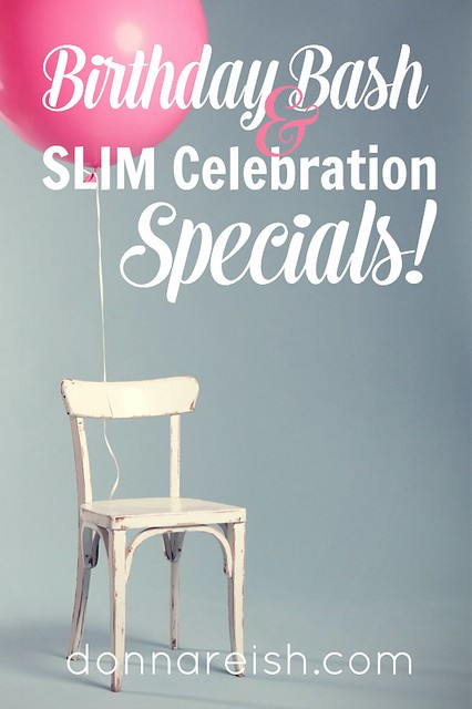 Birthday Bash and Slim Celebration Specials!
