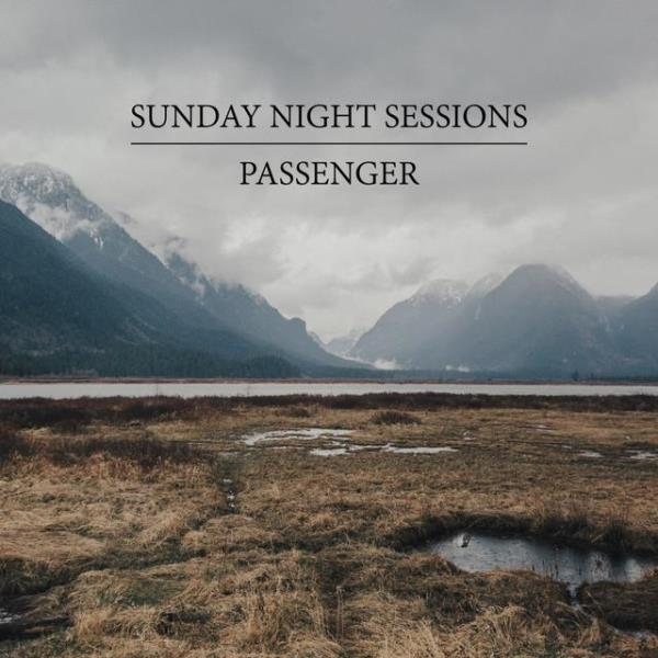Passenger - Sunday Night Sessions