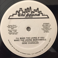 GENE CHANDLER:I'LL MAKE THE LIVING IF YOU MAKE MAKE THE LOVING WORTHWHILE(LABEL SIDE-A)