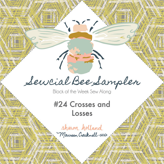 Sewcial Bee Sampler Week 24 Block: Cross & Losses