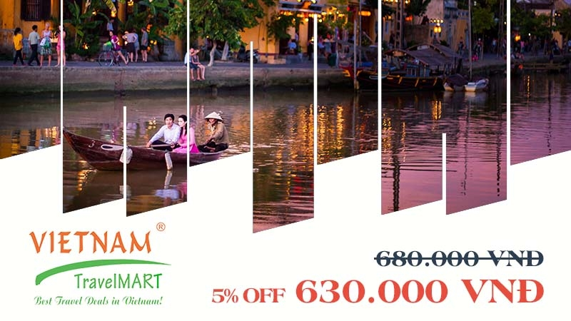 VIETNAM TRAVELMART JSC | 5% OFF HOI AN ANCIENT TOWN DAILY TOUR