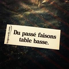 Du passé faisons table basse.