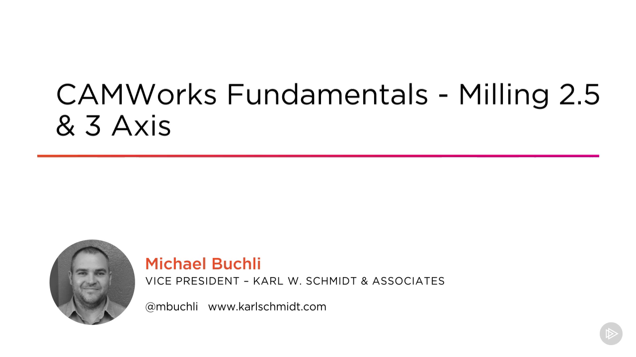 Learning CAMWorks Fundamentals - Milling 2.5 & 3 by videos