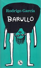 Rodrigo García, Barullo