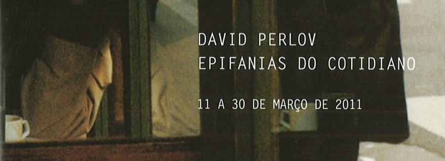 David Perlov - Epifanias do Cotidiano